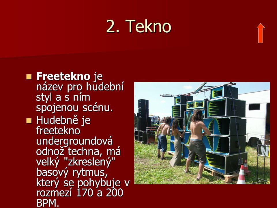 2. Tekno Freetekno je název pro hudební styl a s ním spojenou scénu. Freetekno je název pro hudební styl a s ním spojenou scénu. Hudebně je freetekno