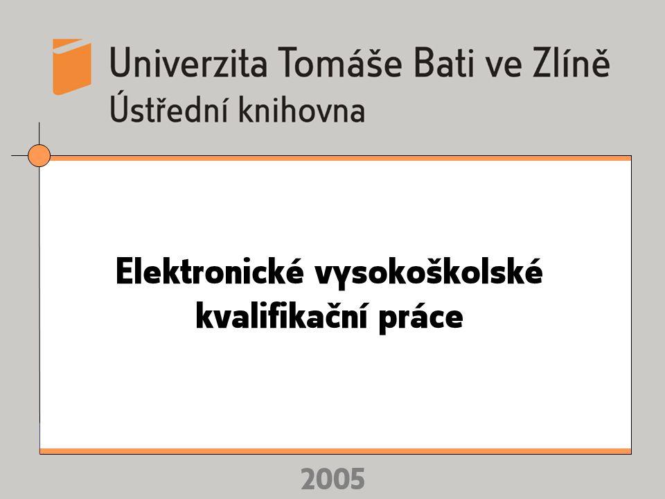 2005 Elektronické vysokoškolské kvalifikační práce