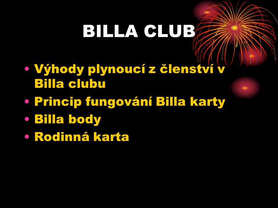 BILLA CLUB Výhody plynoucí z členství v Billa clubu Princip fungování Billa karty Billa body Rodinná karta