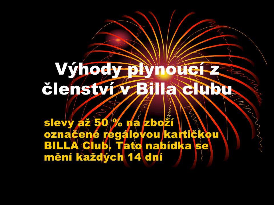 Výhody plynoucí z členství v Billa clubu slevy až 50 % na zboží označené regálovou kartičkou BILLA Club. Tato nabídka se mění každých 14 dní