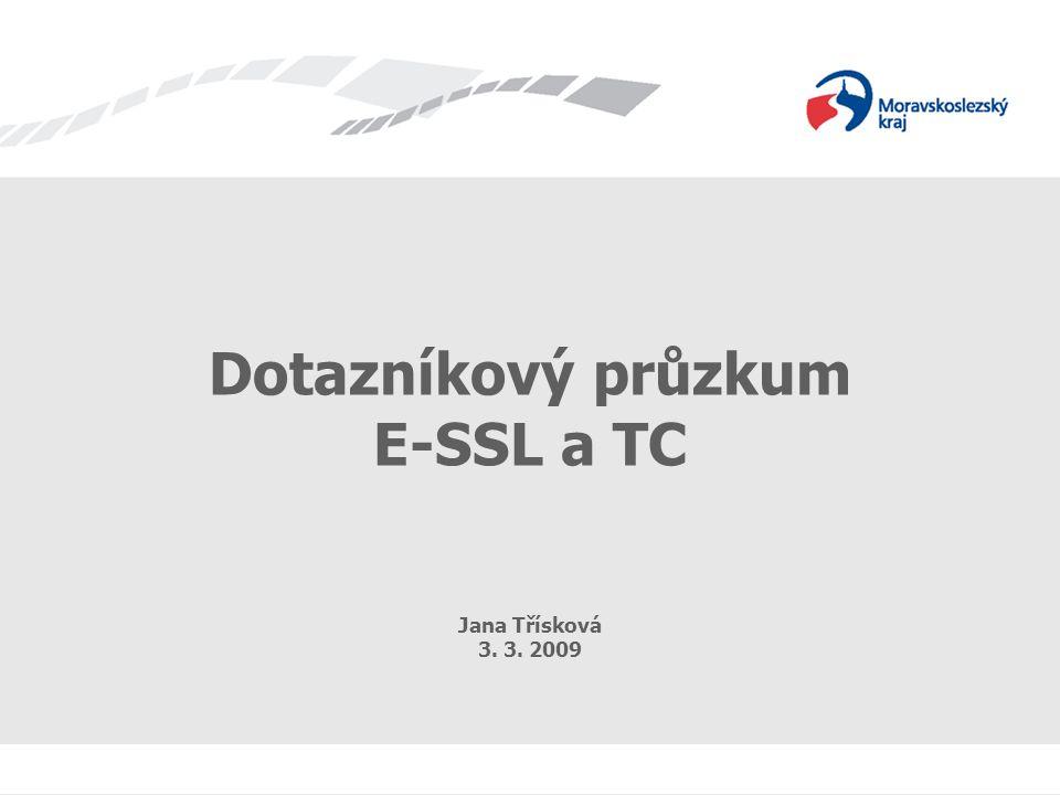 Dotazníkový průzkum E-SSL a TC Jana Třísková 3. 3. 2009