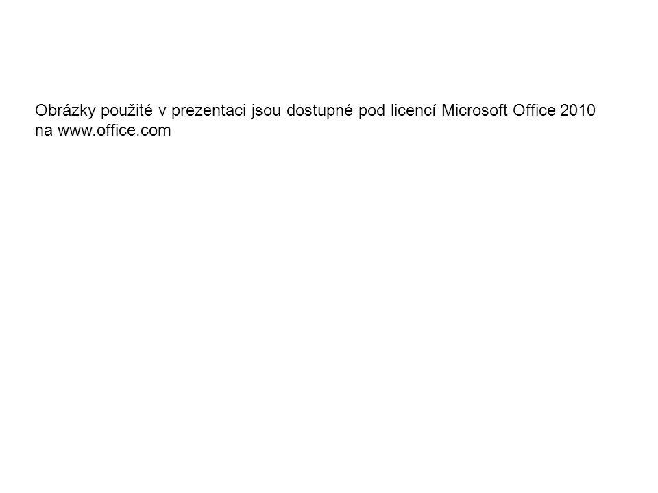 Obrázky použité v prezentaci jsou dostupné pod licencí Microsoft Office 2010 na www.office.com