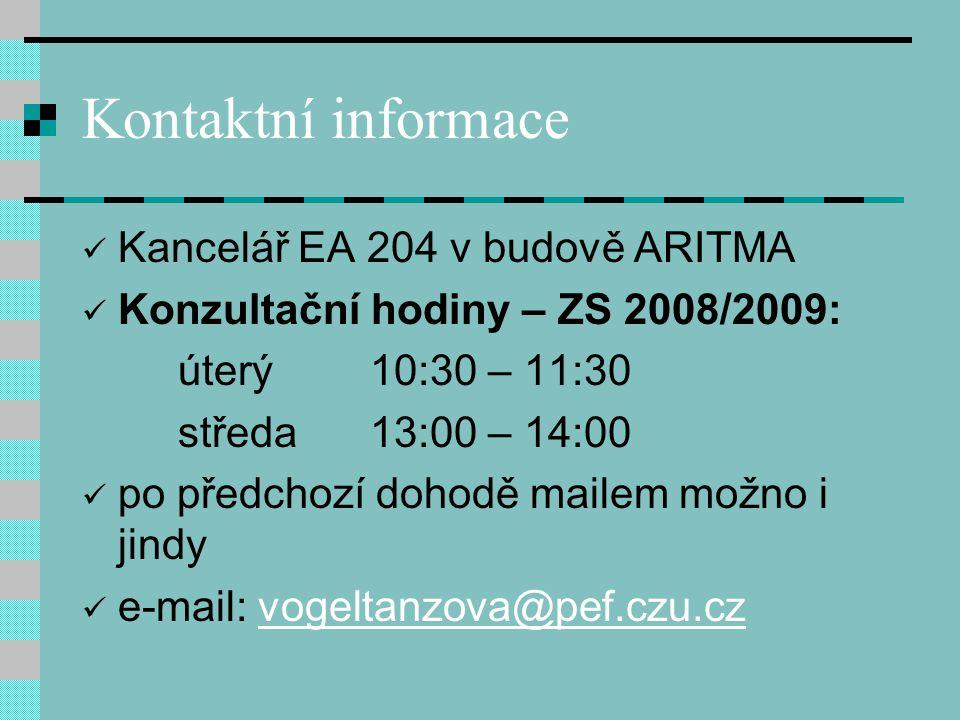 Kontaktní informace Kancelář EA 204 v budově ARITMA Konzultační hodiny – ZS 2008/2009: úterý10:30 – 11:30 středa 13:00 – 14:00 po předchozí dohodě mai