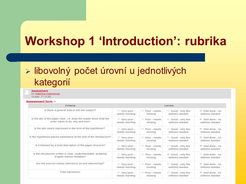 Workshop 1 'Introduction': rubrika  libovolný počet úrovní u jednotlivých kategorií