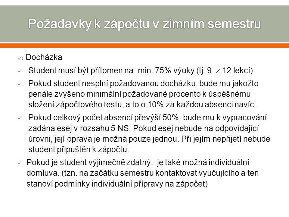  Docházka Student musí být přítomen na: min. 75% výuky (tj.