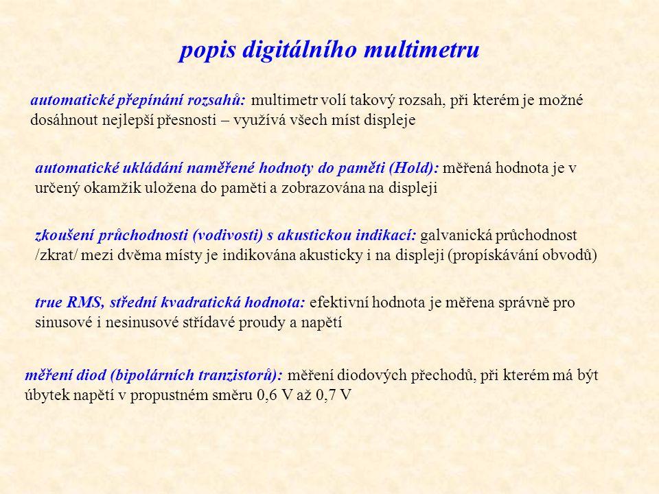 popis digitálního multimetru automatické přepínání rozsahů: multimetr volí takový rozsah, při kterém je možné dosáhnout nejlepší přesnosti – využívá v