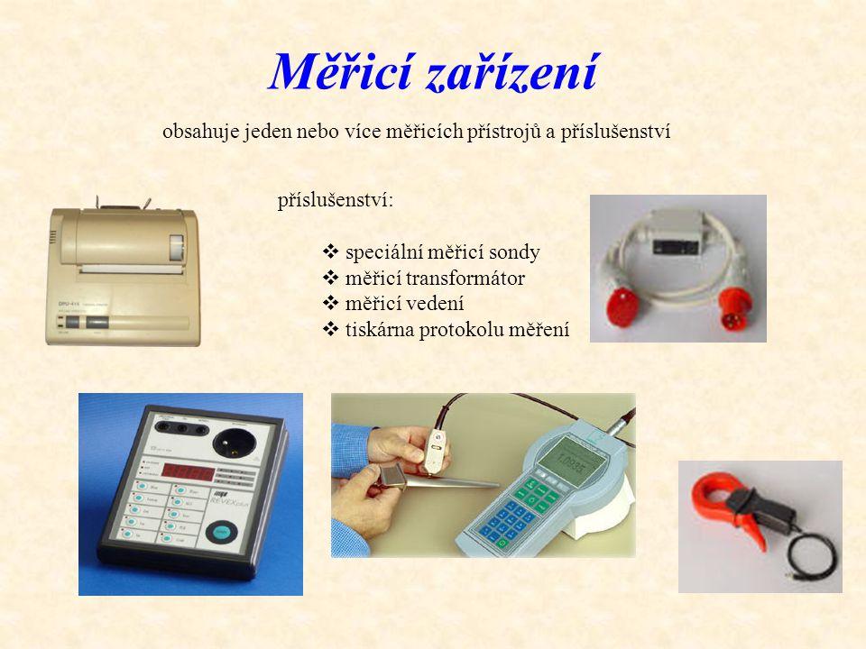 Měřicí zařízení obsahuje jeden nebo více měřicích přístrojů a příslušenství příslušenství:  speciální měřicí sondy  měřicí transformátor  měřicí ve