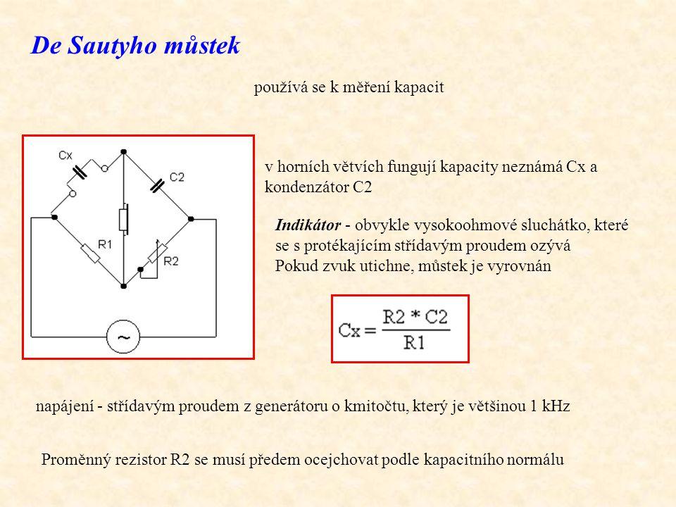 De Sautyho můstek používá se k měření kapacit napájení - střídavým proudem z generátoru o kmitočtu, který je většinou 1 kHz v horních větvích fungují