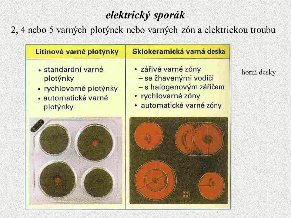 elektrický sporák 2, 4 nebo 5 varných plotýnek nebo varných zón a elektrickou troubu horní desky
