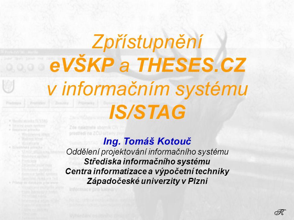 Zpřístupnění eVŠKP a THESES.CZ v informačním systému IS/STAG Ing.