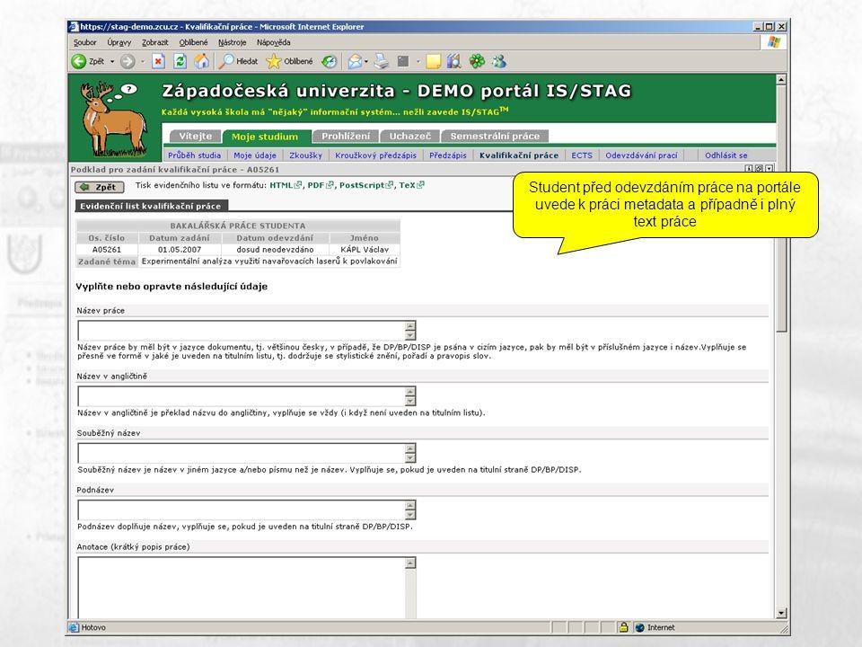 Student před odevzdáním práce na portále uvede k práci metadata a případně i plný text práce