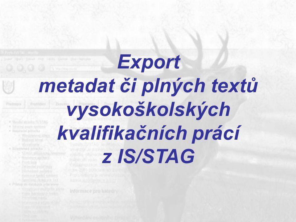 Export metadat či plných textů vysokoškolských kvalifikačních prácí z IS/STAG