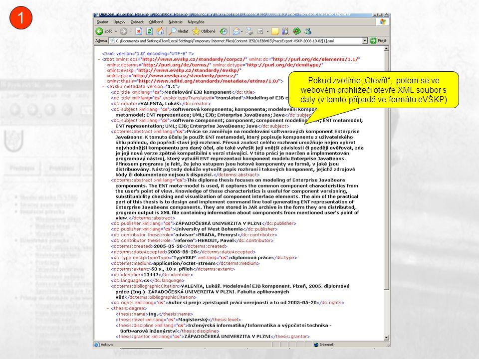 """Pokud zvolíme """"Otevřít , potom se ve webovém prohlížeči otevře XML soubor s daty (v tomto případě ve formátu eVŠKP) 1"""