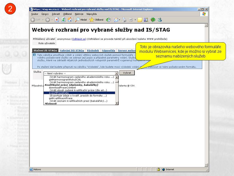 Toto je obrazovka našeho webového formuláře modulu Webservices, kde je možno si vybrat ze seznamu nabízených služeb 2