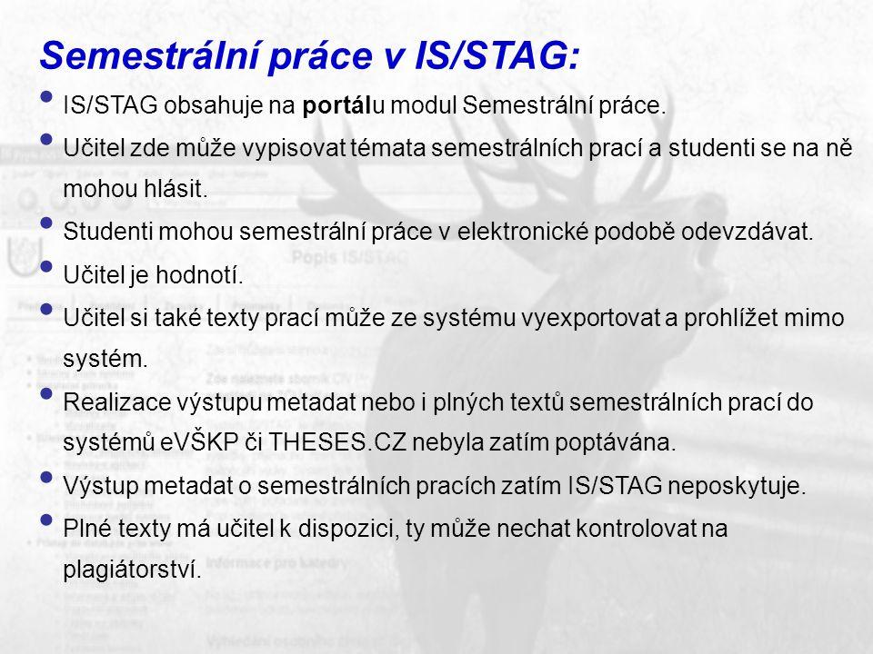 Semestrální práce v IS/STAG: IS/STAG obsahuje na portálu modul Semestrální práce.