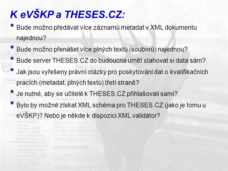 K eVŠKP a THESES.CZ: Bude možno předávat více záznamů metadat v XML dokumentu najednou.