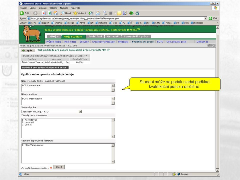 Student může na portálu zadat podklad kvalifikační práce a uložit ho.