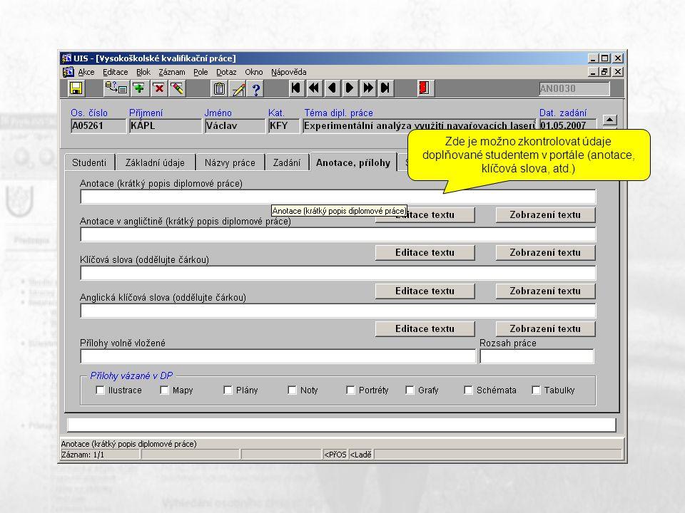 Zde je možno zkontrolovat údaje doplňované studentem v portále (anotace, klíčová slova, atd.)