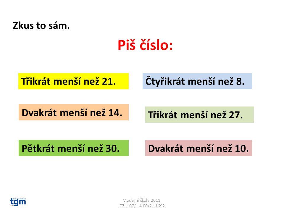 Moderní škola 2011, CZ.1.07/1.4.00/21.1692 Už jsi to pochopil.