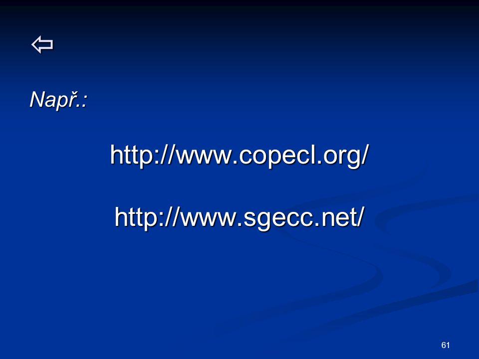 61  Např.:http://www.copecl.org/http://www.sgecc.net/