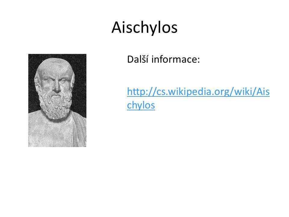 Aischylos Další informace: http://cs.wikipedia.org/wiki/Ais chylos