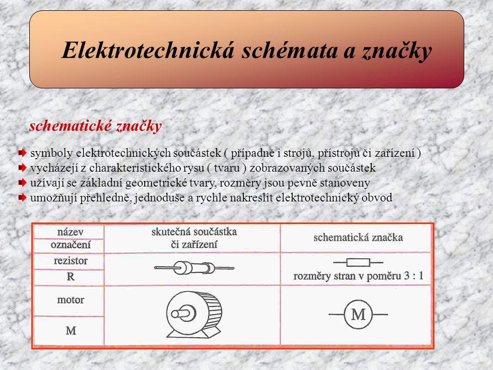 Elektrotechnická schémata a značky schematické značky symboly elektrotechnických součástek ( případně i strojů, přístrojů či zařízení ) vycházejí z ch