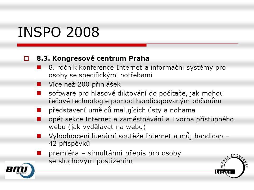 INSPO 2008  8.3. Kongresové centrum Praha 8.