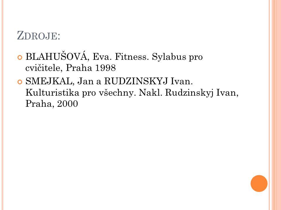 Z DROJE : BLAHUŠOVÁ, Eva. Fitness.
