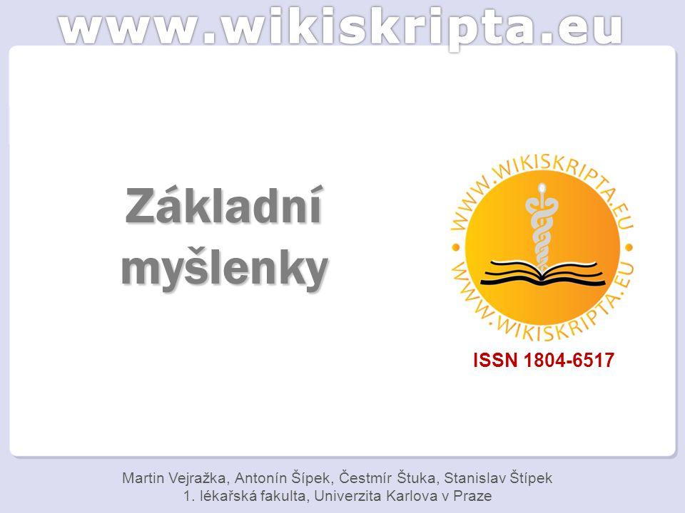 Základní myšlenky ISSN 1804-6517 Martin Vejražka, Antonín Šípek, Čestmír Štuka, Stanislav Štípek 1.