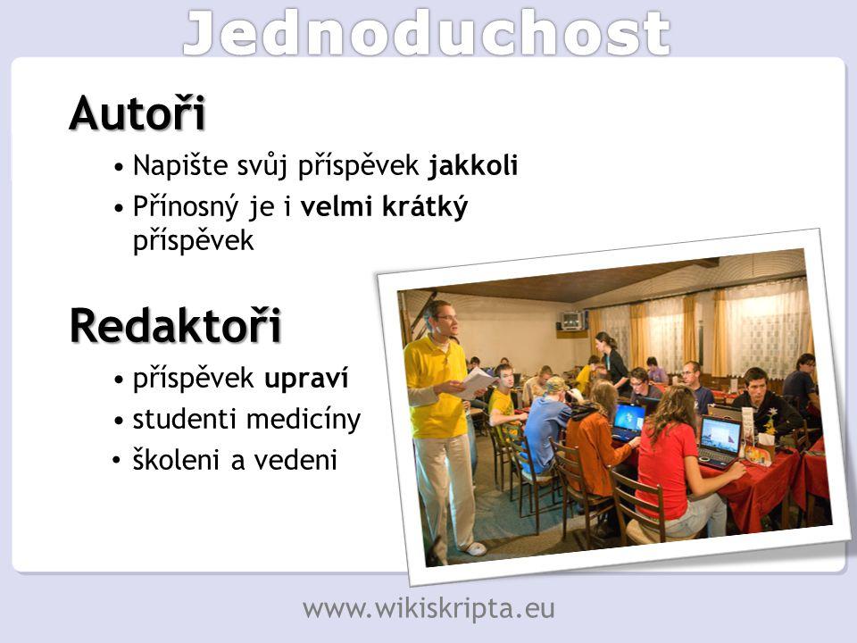 Autoři Napište svůj příspěvek jakkoli Přínosný je i velmi krátký příspěvekRedaktoři příspěvek upraví studenti medicíny školeni a vedeni www.wikiskripta.eu