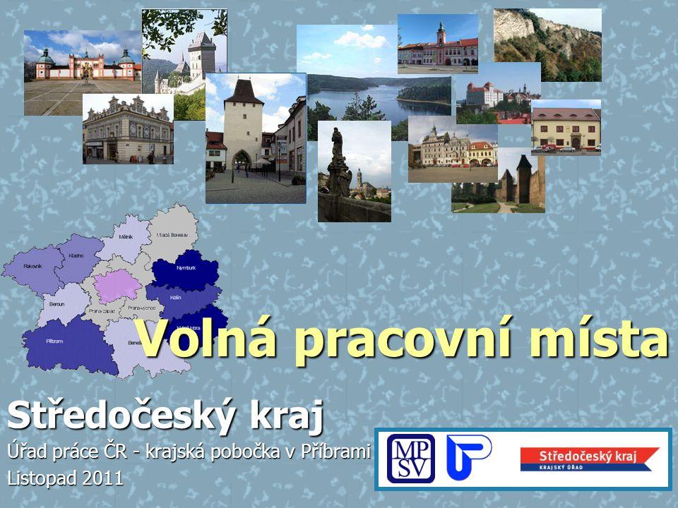 Středočeský kraj – Vývoj počtu volných pracovních míst Úřad práce ČR – krajská pobočka v Příbrami