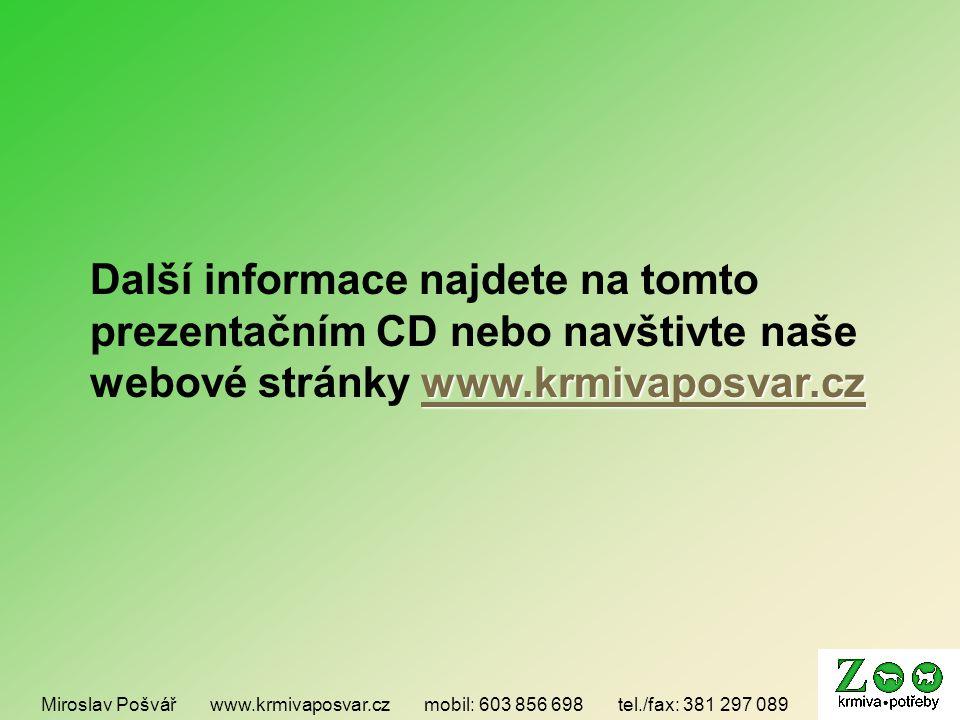 www.krmivaposvar.cz www.krmivaposvar.cz Další informace najdete na tomto prezentačním CD nebo navštivte naše webové stránky www.krmivaposvar.czwww.krmivaposvar.cz