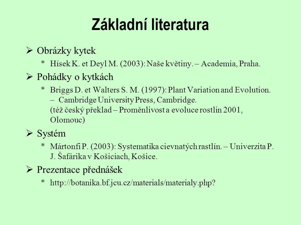 Další literatura  Systém *Judd W.S., Campbell C.