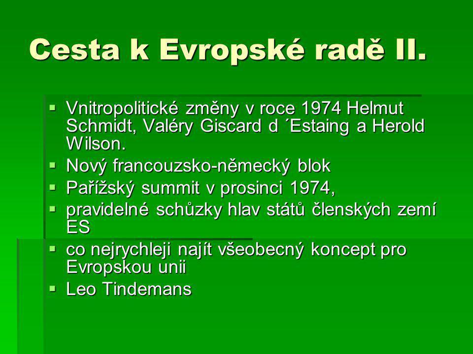 Cesta k Evropské radě II.