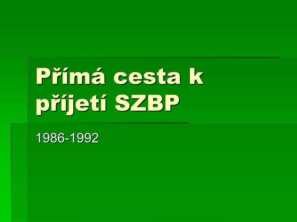 Přímá cesta k příjetí SZBP 1986-1992