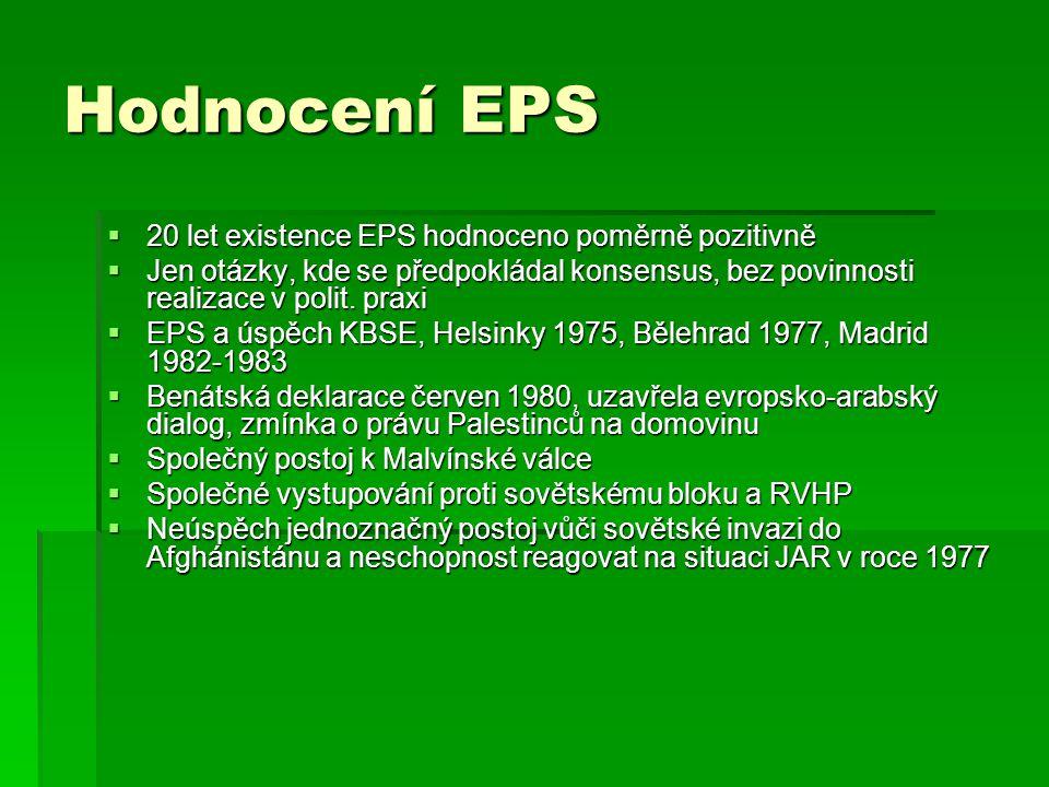 Hodnocení EPS  20 let existence EPS hodnoceno poměrně pozitivně  Jen otázky, kde se předpokládal konsensus, bez povinnosti realizace v polit. praxi