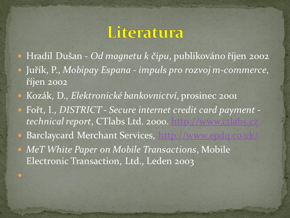 Hradil Dušan - Od magnetu k čipu, publikováno říjen 2002 Juřík, P., Mobipay Espana - impuls pro rozvoj m-commerce, říjen 2002 Kozák, D., Elektronické