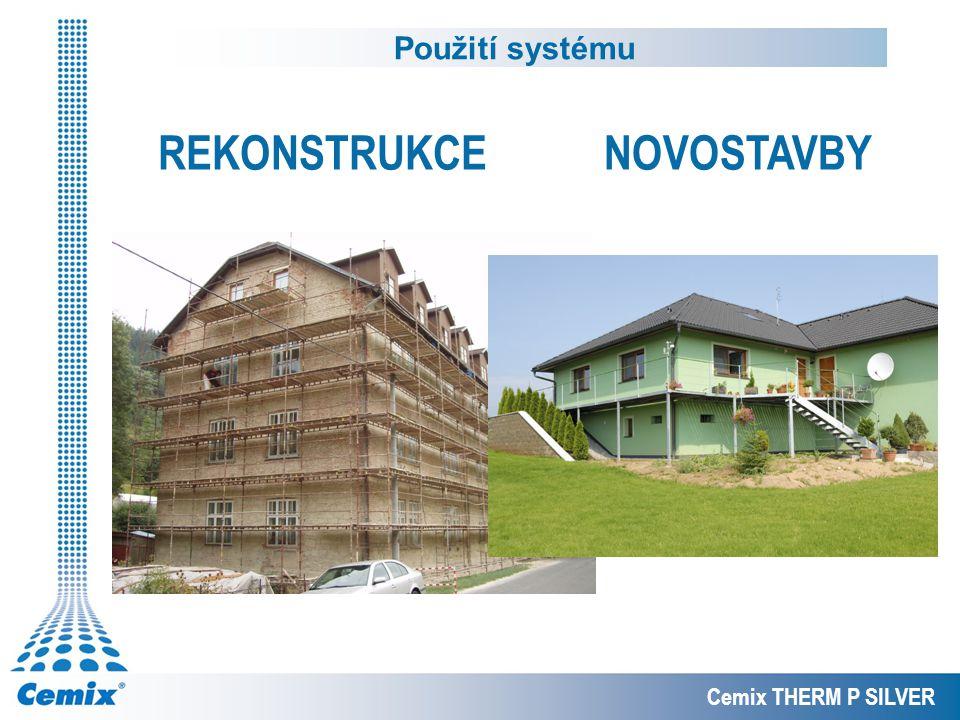 Cemix THERM P SILVER Použití systému REKONSTRUKCENOVOSTAVBY