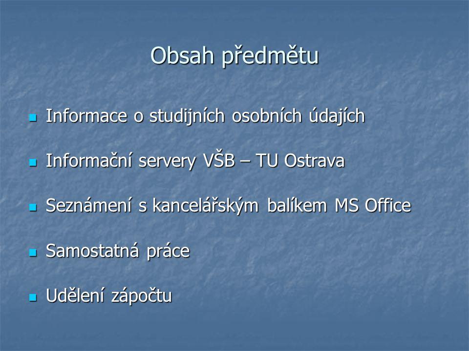 Obsah předmětu Informace o studijních osobních údajích Informace o studijních osobních údajích Informační servery VŠB – TU Ostrava Informační servery