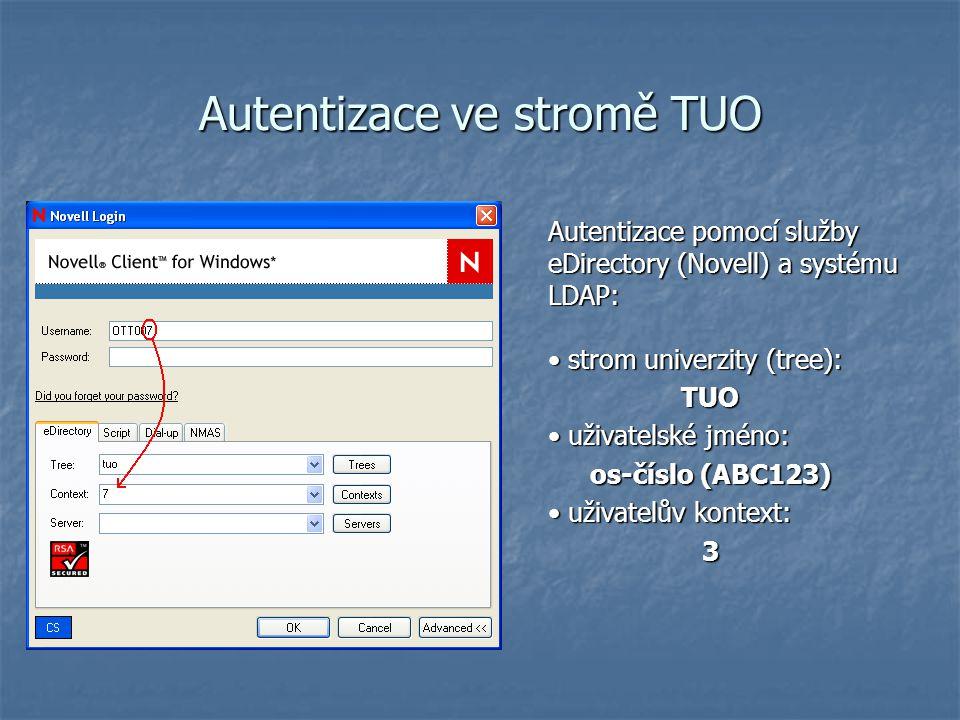 Autentizace ve stromě TUO Autentizace pomocí služby eDirectory (Novell) a systému LDAP: strom univerzity (tree): TUO uživatelské jméno: uživatelské jméno: os-číslo (ABC123) uživatelův kontext: uživatelův kontext:3