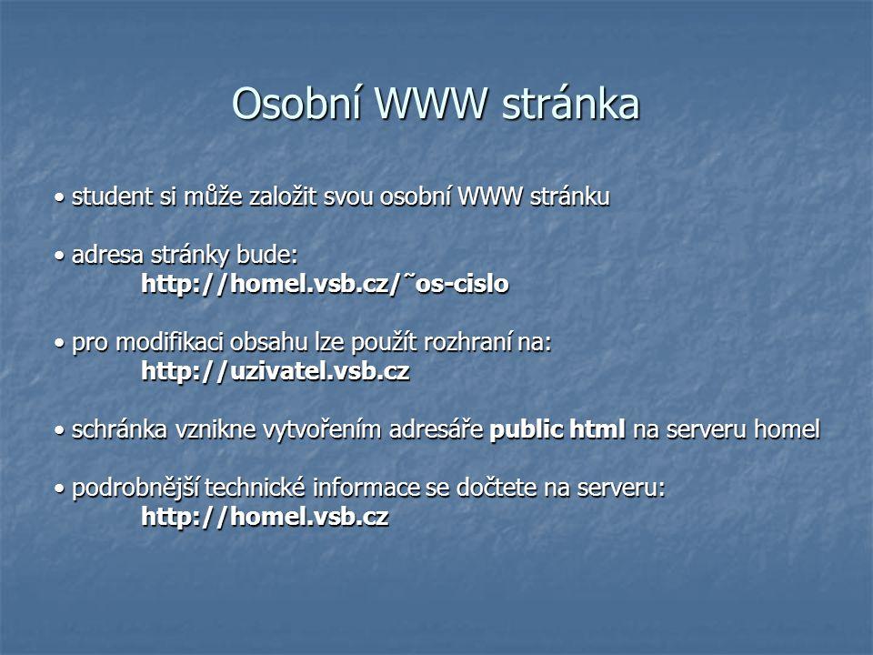 Osobní WWW stránka student si může založit svou osobní WWW stránku student si může založit svou osobní WWW stránku adresa stránky bude: adresa stránky