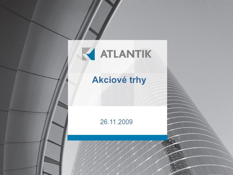 NEJLEPŠÍ KVALITOU PENĚZ JE JEJICH KVANTITA Aktivní správa peněžních prostředků ATLANTIK AM Akciové trhy 26.11.2009