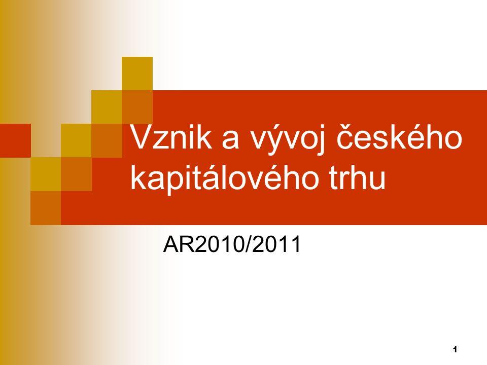 1 Vznik a vývoj českého kapitálového trhu AR2010/2011