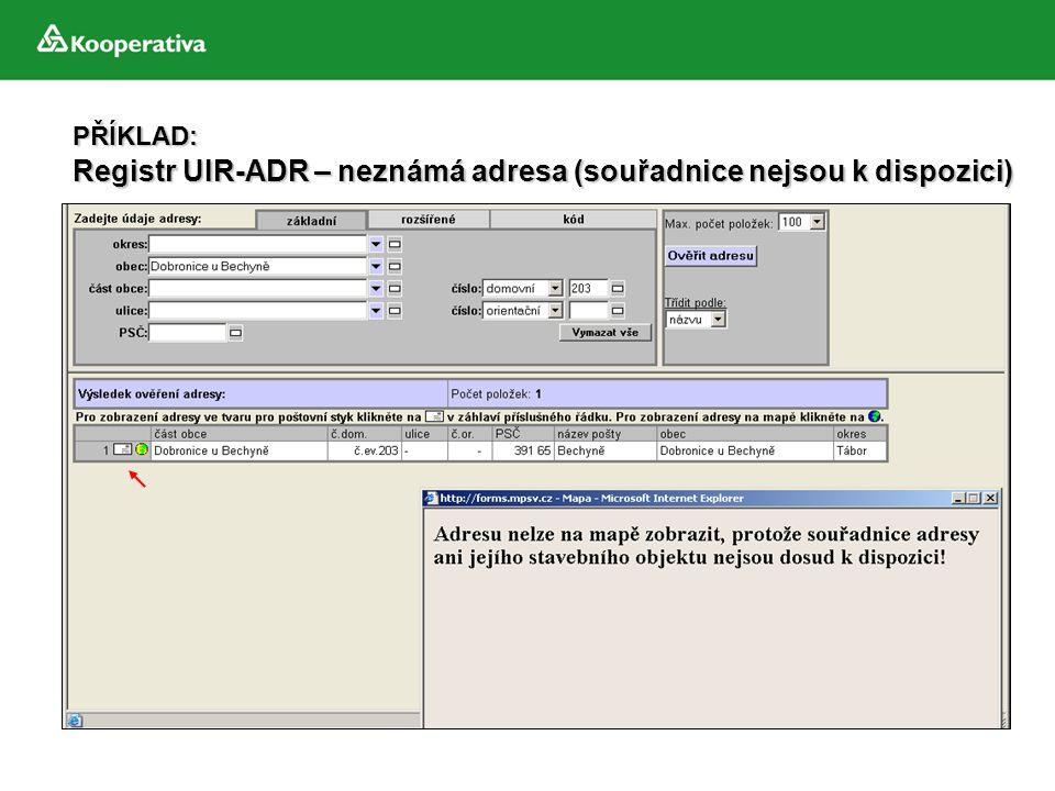 PŘÍKLAD: Registr UIR-ADR – neznámá adresa (souřadnice nejsou k dispozici)