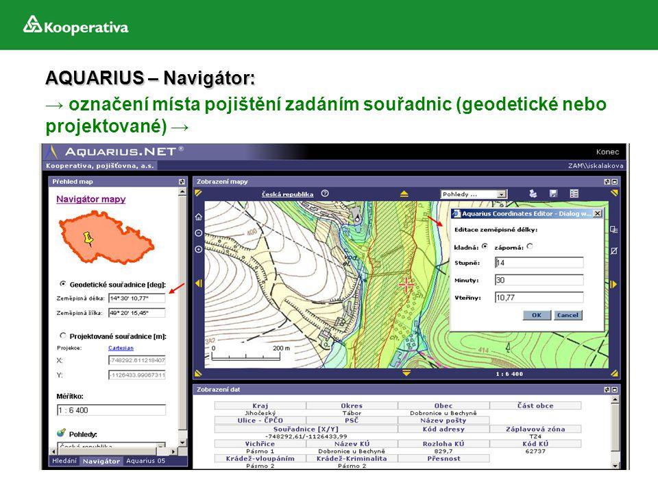→ označení místa pojištění zadáním souřadnic (geodetické nebo projektované) → AQUARIUS – Navigátor: