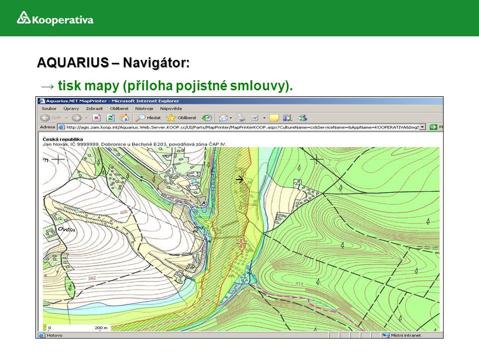 → tisk mapy (příloha pojistné smlouvy). AQUARIUS – Navigátor: 