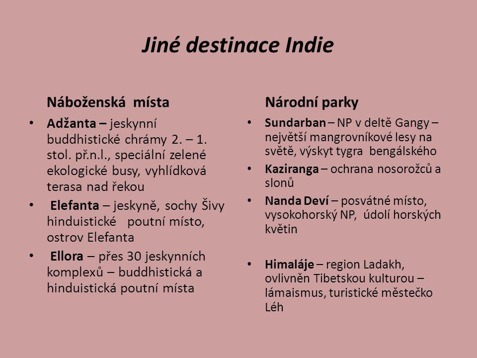 Jiné destinace Indie Náboženská místa Adžanta – jeskynní buddhistické chrámy 2. – 1. stol. př.n.l., speciální zelené ekologické busy, vyhlídková teras