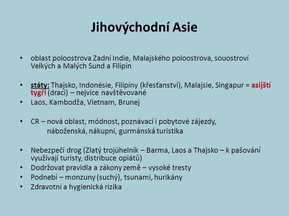 Jihovýchodní Asie oblast poloostrova Zadní Indie, Malajského poloostrova, souostroví Velkých a Malých Sund a Filipín státy: Thajsko, Indonésie, Filipí