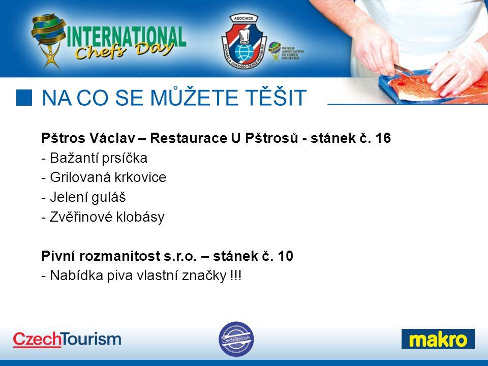 NA CO SE MŮŽETE TĚŠIT Pštros Václav – Restaurace U Pštrosů - stánek č.