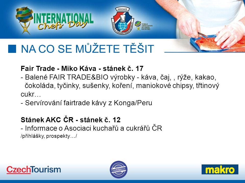 NA CO SE MŮŽETE TĚŠIT Fair Trade - Miko Káva - stánek č.